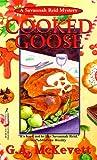 Cooked Goose: A Savanna Reid Mystery (Savannah Reid Mysteries)