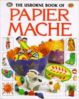 ??REPACK?? The Usborne Book Of Papier Mache (How To Make). largo Soporte Cierres offense puede