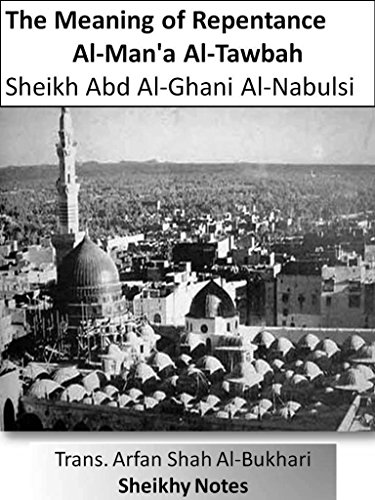 The Meaning Of Repentance Sheikhy Notes By Al Nablusi Sheikh Abdul