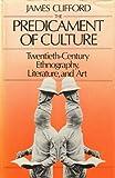 The Predicament of Culture, James Clifford, 0674698428