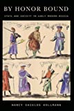 img - for By Honor Bound: State and Society in Early Modern Russia book / textbook / text book