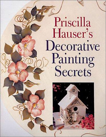Read Online Priscilla Hauser's Decorative Painting Secrets ebook