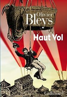 Haut vol : roman, Bleys, Olivier