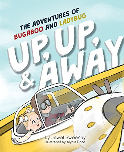 Download The Adventures of Bugaboo and LadyBug: Up, Up, and Away! pdf epub