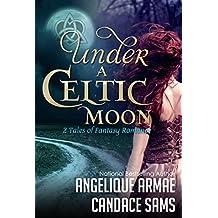 Under A Celtic Moon: 2 Tales of Fantasy Romance (Spellbinders 1)