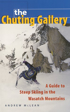 The Chuting Gallery  A Guide To Steep Skiing In The Wasatch Mountains
