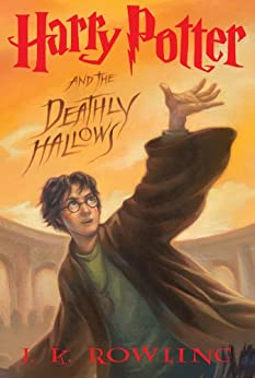 Harry Potter and the Deathly Hallows (Harry Potter, Book 7) by [Rowling, J.K.]