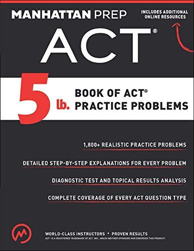 Pdf Test Preparation 5 lb. Book of ACT Practice Problems (Manhattan Prep 5 lb Series)