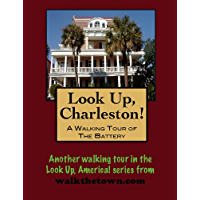 A Walking Tour of Charleston - The Battery, South Carolina (Look Up, America!)
