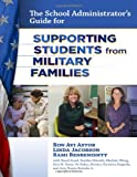 The School Administrator's Guide for Supporting Students from Military Families, Astor, Ron Avi and Jacobson, Linda, 080775370X