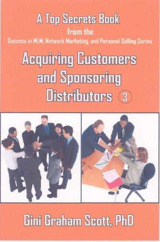 Top Secrets for Acquiring Customers and Sponsoring Distributors (A Top Secrets Book)