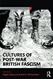 img - for Cultures of Post-War British Fascism (Routledge Studies in Fascism and the Far Right) book / textbook / text book