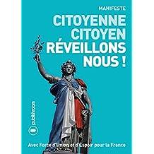 Citoyenne, citoyen, réveillons-nous !: Essai politique (French Edition)