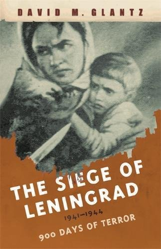 The Siege of Leningrad: 900 Days of Terror (Cassell Military Paperbacks)