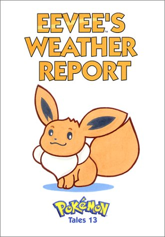 Download Pokemon Tales, Volume 13: Eevees Weather Report PDF