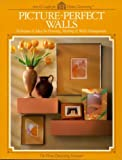 Picture Perfect Walls, Home Decorating Institute Staff, 0865733791