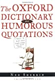 Oxford Dictionary of Humorous Quotations, , 0198610041
