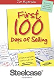 img - for Steelcase - First 100 Days of Selling: A Practical Day-by-Day Guide to Excel in the Sales Profession book / textbook / text book