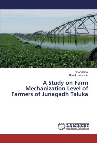 A Study on Farm Mechanization Level of Farmers of Junagadh Taluka