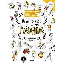 Dessine-moi un personnage (La petite méthode infaillible) (French Edition)