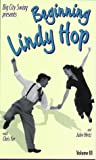 Big City Swing presents - Beginning Lindy Hop (Vol. III) [VHS]