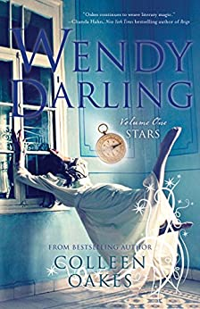 Wendy Darling: Volume 1: Stars by [Oakes, Colleen]
