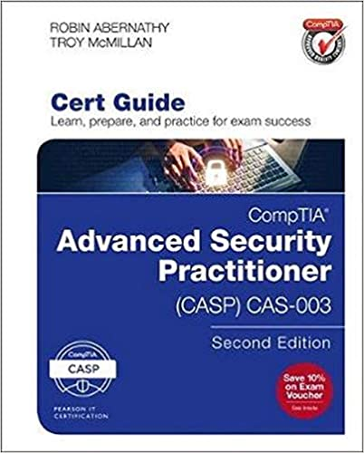 CompTIA Advanced Security Practitioner (CASP) CAS-003 Cert Guide (2nd Edition) (Certification Guide) 2nd Edition