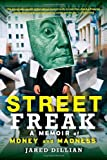 img - for Street Freak: A Memoir of Money and Madness by Jared Dillian (11-Sep-2012) Paperback book / textbook / text book