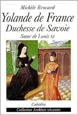 Téléchargement Yolande de France, duchesse de Savoie : Soeur de Louis XI pdf, epub