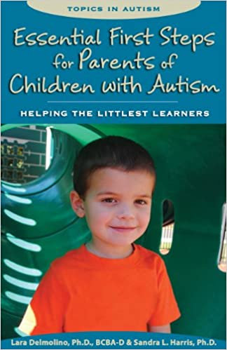 Essential First Steps for Parents of Children with Autism: Helping the Littlest Learners  - Popular Autism Related Book