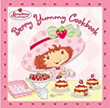 Strawberry Shortcakes Berry Yummy Cookbook