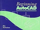 Beginning AutoCad, McFarlane, Bob, 0470244291