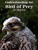 Understanding the Bird of Prey, Nick Fox, 0888393172