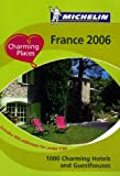 1000 places to eat - Michelin 2006 France: 1000 Charming Hotels and Guesthouses (CHARMING PLACES TO STAY IN FRANCE)