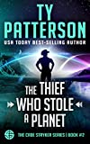 The Thief Who Stole A Planet: A Gripping Military Science Fiction Space Opera (Cade Stryker Series of Scifi Thrillers Book 2)
