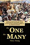 The One, the Many: A Novel of Constantine the Great, Athanasius of Alexandria, and the Battle to Unify the Roman Empire and the Christian Church