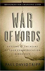 War of Words: Getting to the Heart of Your Communication Struggles (Resources for Changing Lives)