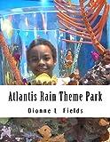 Download Atlantis Rain Theme Park in PDF ePUB Free Online