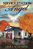 Service Station Angel, Lisa J. Schuster, 1478721502