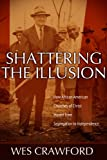 Shattering the Illusion, Wes Crawford, 0891122281