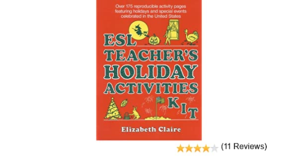 ESL Teacher's Holiday Activities Kit: Elizabeth Claire ...