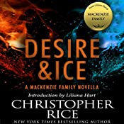 Desire & Ice: A MacKenzie Family Novella | Christopher Rice