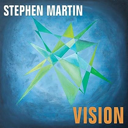 Stephen Martin - Vision