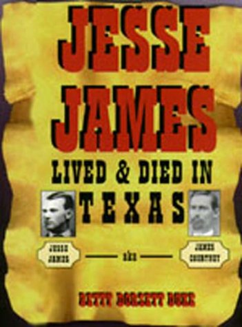 Jesse James Lived and Died in Texas