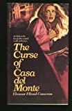 Front cover for the book The Curse of Casa Del Monte by Eleanor Elford Cameron