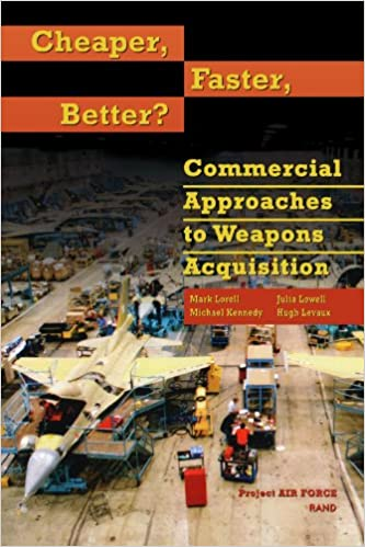 Cheaper, Faster, Better? Commercial Approaches to Weapons Acquisition