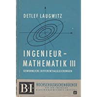 Ingenieurmathematik. 3. Gewöhnliche Differentialgleichungen