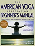 The American Yoga Association Beginner's Manual, Alice Christensen, 0671619357