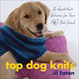 Top Dog Knits: 12 Quick Knits for Your Big Best Friend