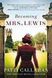 Becoming Mrs. Lewis: A Novel